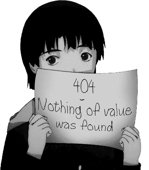 Lain says: nothing of value was found.